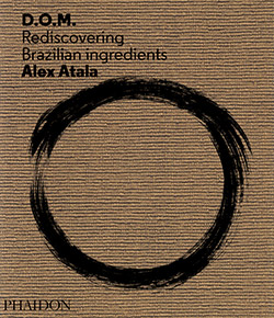 atala-dom-rediscovering-brazilian-ingredients-250